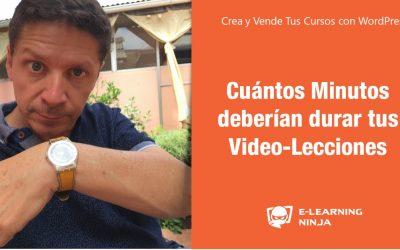 Cuántos Minutos deberían durar las Video-Lecciones de tu Curso online